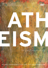 Wretched Worldview: Atheism - the Christian Response